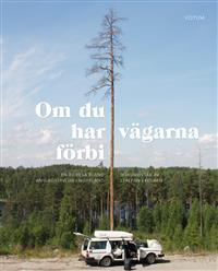 Om du har vägarna förbi - En bilresa bland anslagstavlor i Norrland Bokomslag