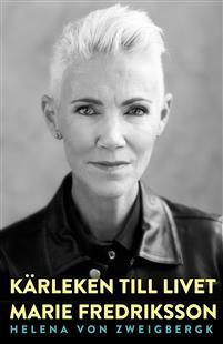 Kärleken till livet - Marie Fredriksson Bokomslag