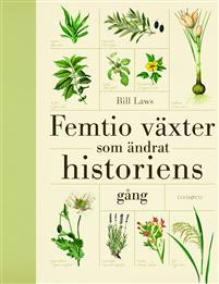 Femtio växter som ändrat historiens gång Bokomslag