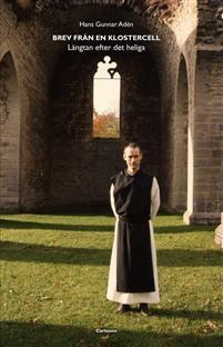 Brev från en klostercell - Längtan efter det heliga Bokomslag