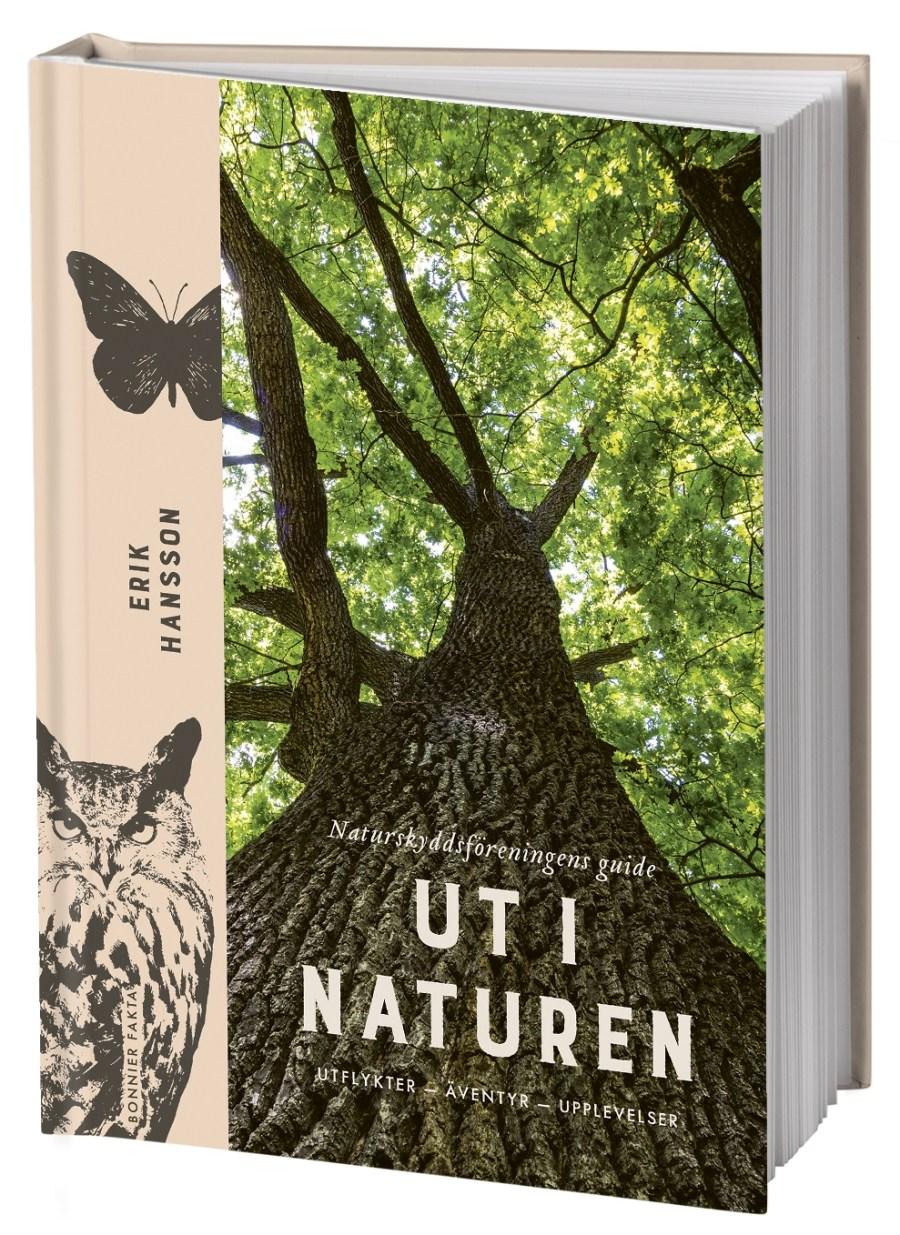 Ut i naturen - Naturskyddsföreningens guide - Utflykter- Äventyr - Upplevelser Bokomslag