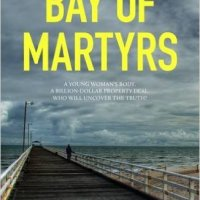 Guest Blog: Bay Of Martyrs by Matt Neal