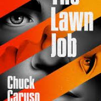 Recommended Read: The Lawn Job by Chuck Caruso