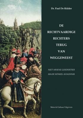 DE RECHTVAARDIGE RECHTERS TERUG VAN WEGGEWEEST - Paul De Ridder Brussel&Firenze