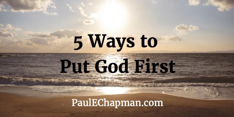 5 Ways to Put God First
