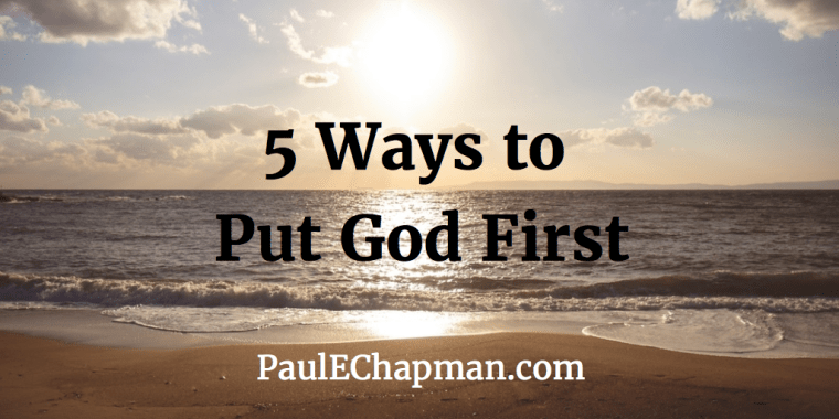 5 Ways to Put God First