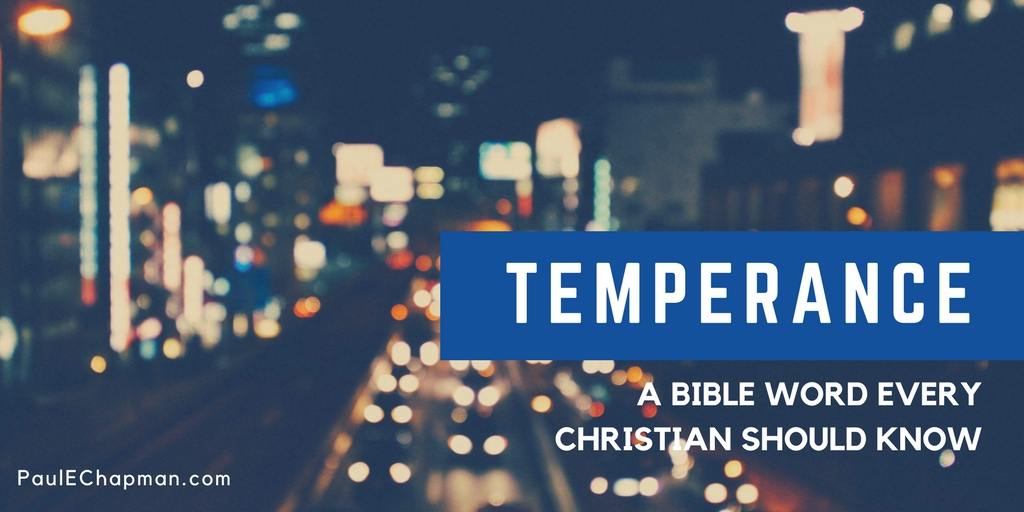 Temperance - A Bible Word Every Christian Needs to Know
