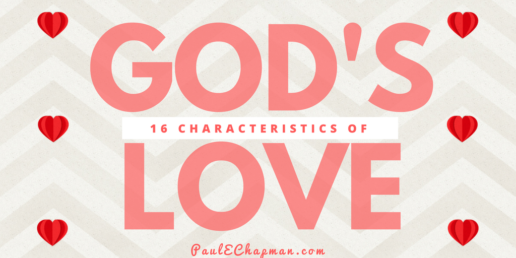 16 Characteristics of God's Agape' Love