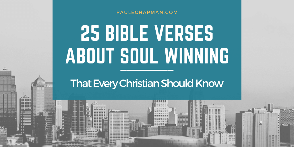 25 Bible Verses About Soul Winning Every Christian Should Know