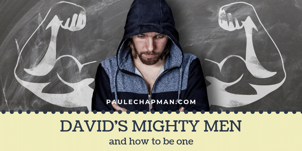 David's Mighty Men (How To Be One)
