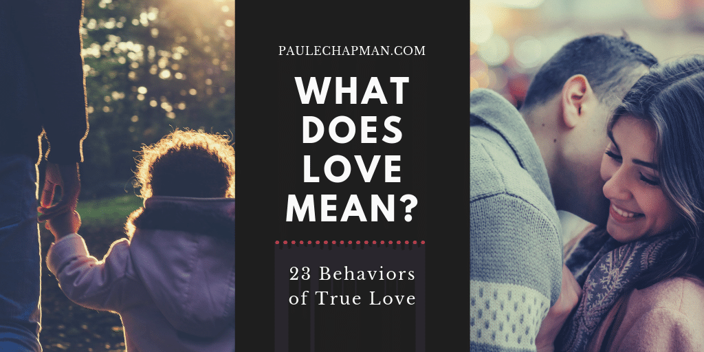 What Does Love Mean? – 23 Behaviors of True Love