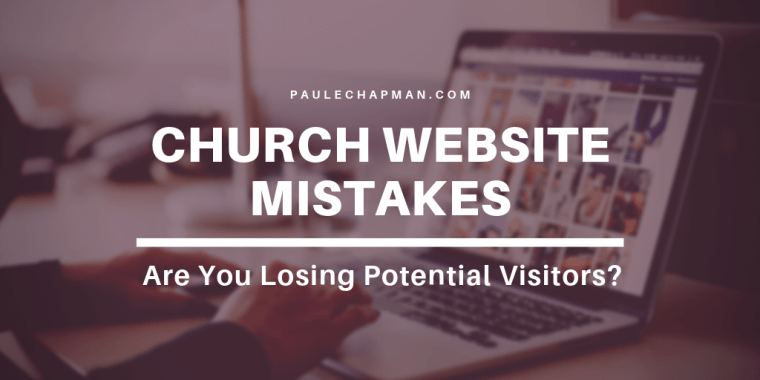 Church Website Mistakes (that lose potential visitors)