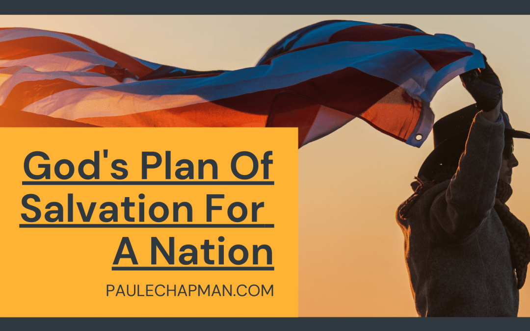 God's Plan Of Salvation For A Nation – 2 Chronicles 7:14