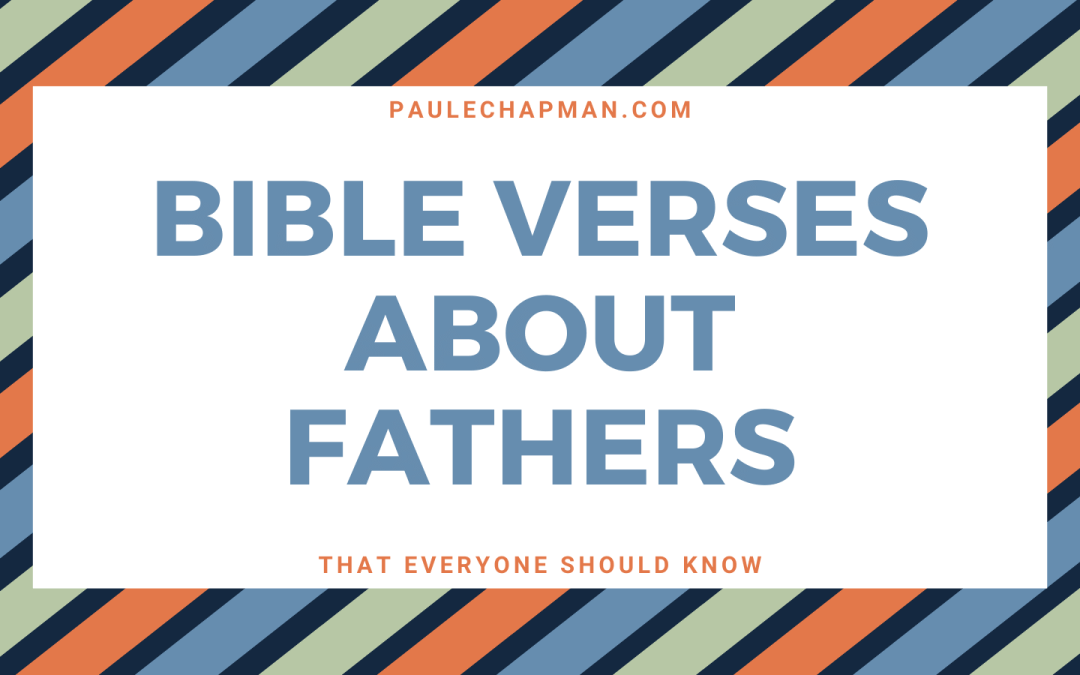bible verses about fathers - Father Day Scripture