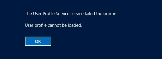 """The User Profile Service Failed The Sign-in"" Windows Server"