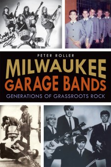bkgarageband07 book cover Milwaukee Garage Bands: Generations of Grassroots Rock By Peter Roller