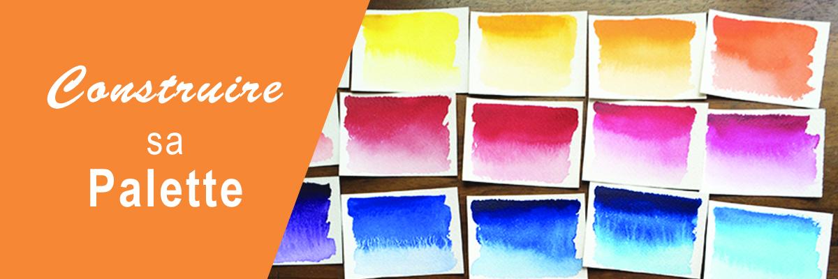 Choisir Ses Couleurs Aquarelle 2/3. Construire Sa Palette