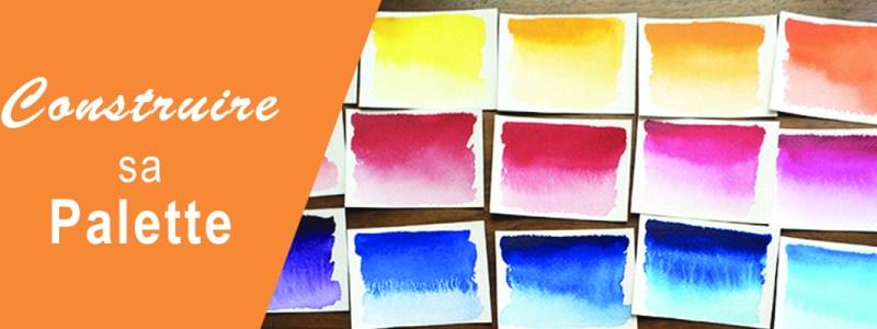 Couleurs aquarelle - Construire sa palette
