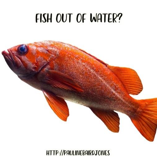 Aug30-FishOutofWater-Pauline Baird Jones