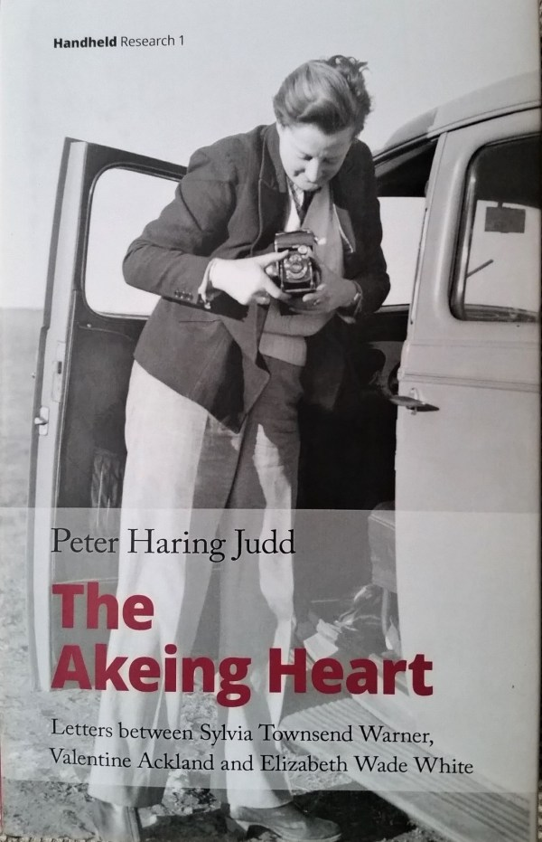 The Akeing Heart,  letters on love  between Sylvia Townsend Warner, Valentine Ackland and Elizabeth Wade White.