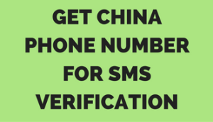 CHINA NUMBER FOR SMS VERIFICATION