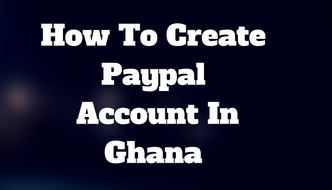 how-to-create-paypal-account-in-ghana