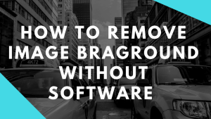 how to remove image background without softwares