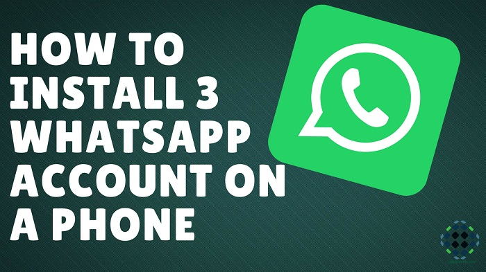 How to Use 3 Whatsapp Accounts in a Phone