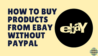 How To Buy Product From Ebay Without Having Paypal Account