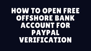 how to open free offshore bank account for paypal verification