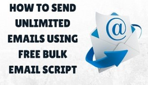 how to send unlimited emails using free bulk email script