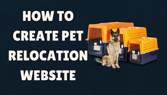 how to create pet relocation websites