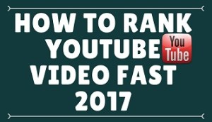 how to rank youtube video fast 2017