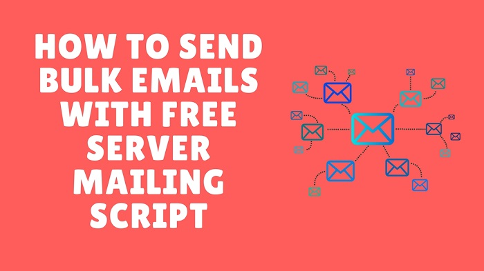 how to send bulk emails with free server mailing scripts
