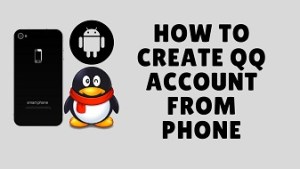 how to create qq account from mobile phone