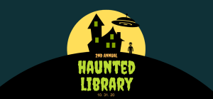 2nd Annual Haunted Library 10/31/20