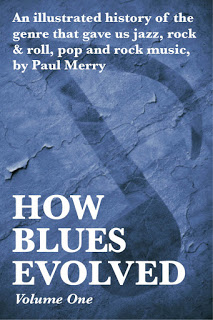 HOW BLUES EVOLVED Volume One is now available