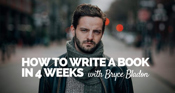 how to write a book in 4 weeks bryce bladon