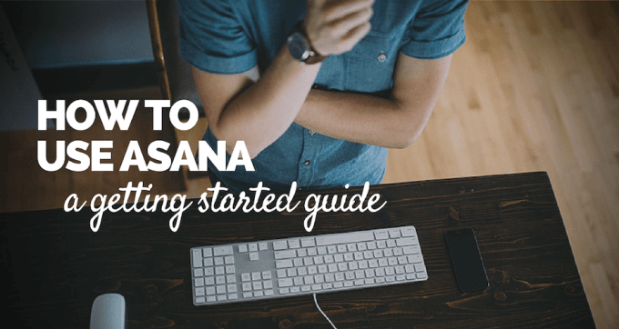How to use Asana