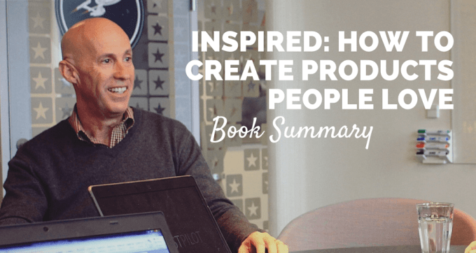 Inspired by marty cagan book summary and pdf