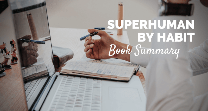 Superhuman by habit by Tynan Book Summary and PDF