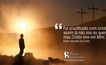 Fui crucificado com cristo, assim já não sou eu