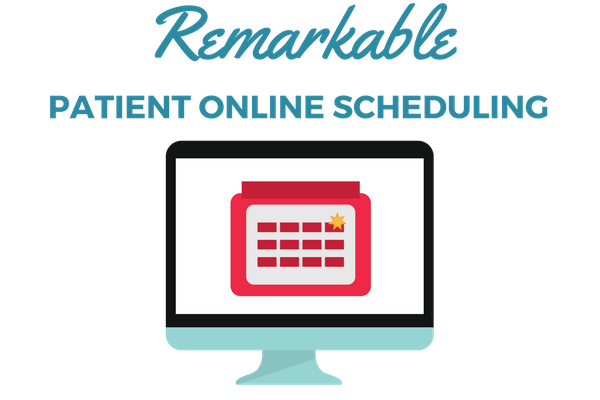 REMARKABLE PATIENT ONLINE SCHEDULING