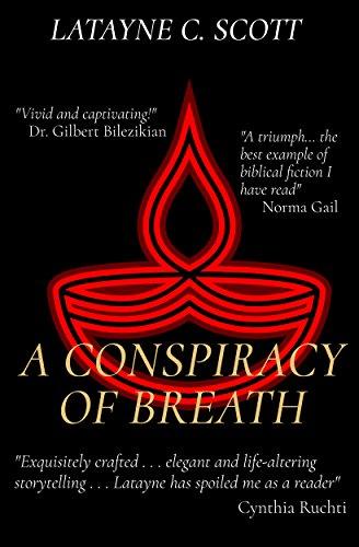A Conspiracy of Breath, Latayne C. Scott