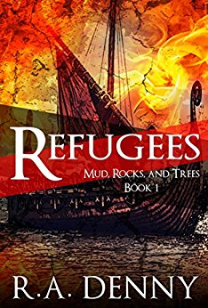 Refugees: Mud, Rocks, and Trees, book 1, R. A. Denny, adventure