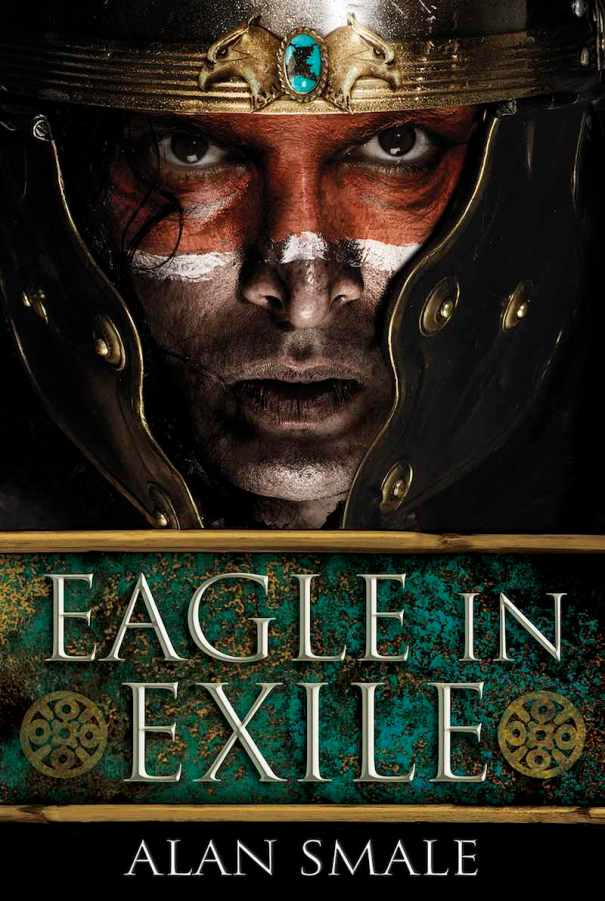 Alan Smale Clash Of Eagles Eagle In Exile Eagle And Empire
