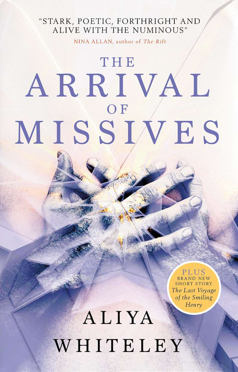Aliya Whiteley The Arrival Of Missives