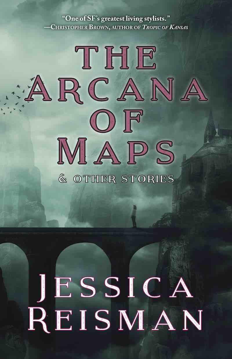 Jessica Reisman The Arcana Of Maps