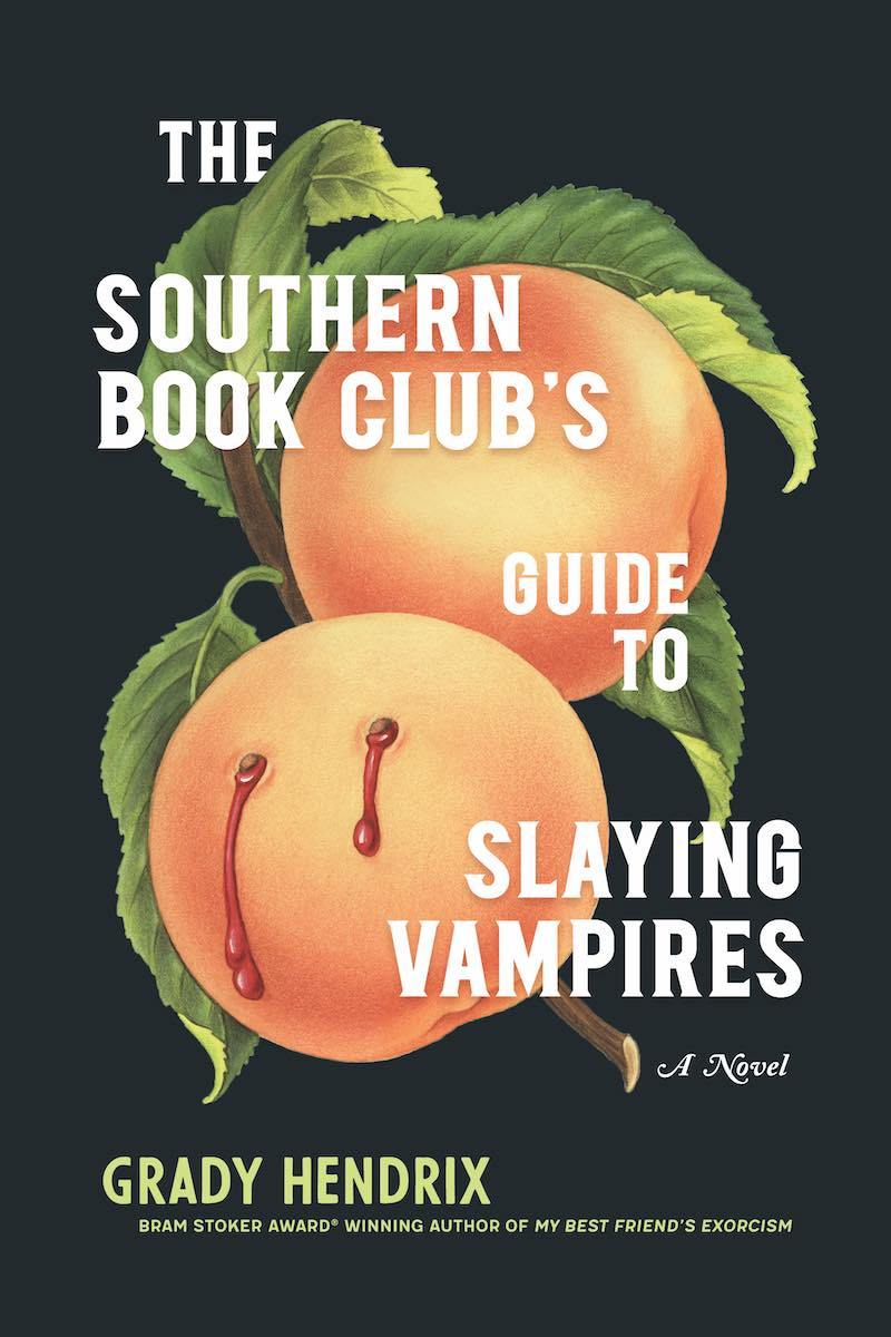 Grady Hendrix The Southern Book Club's Guide To Slaying Vampires