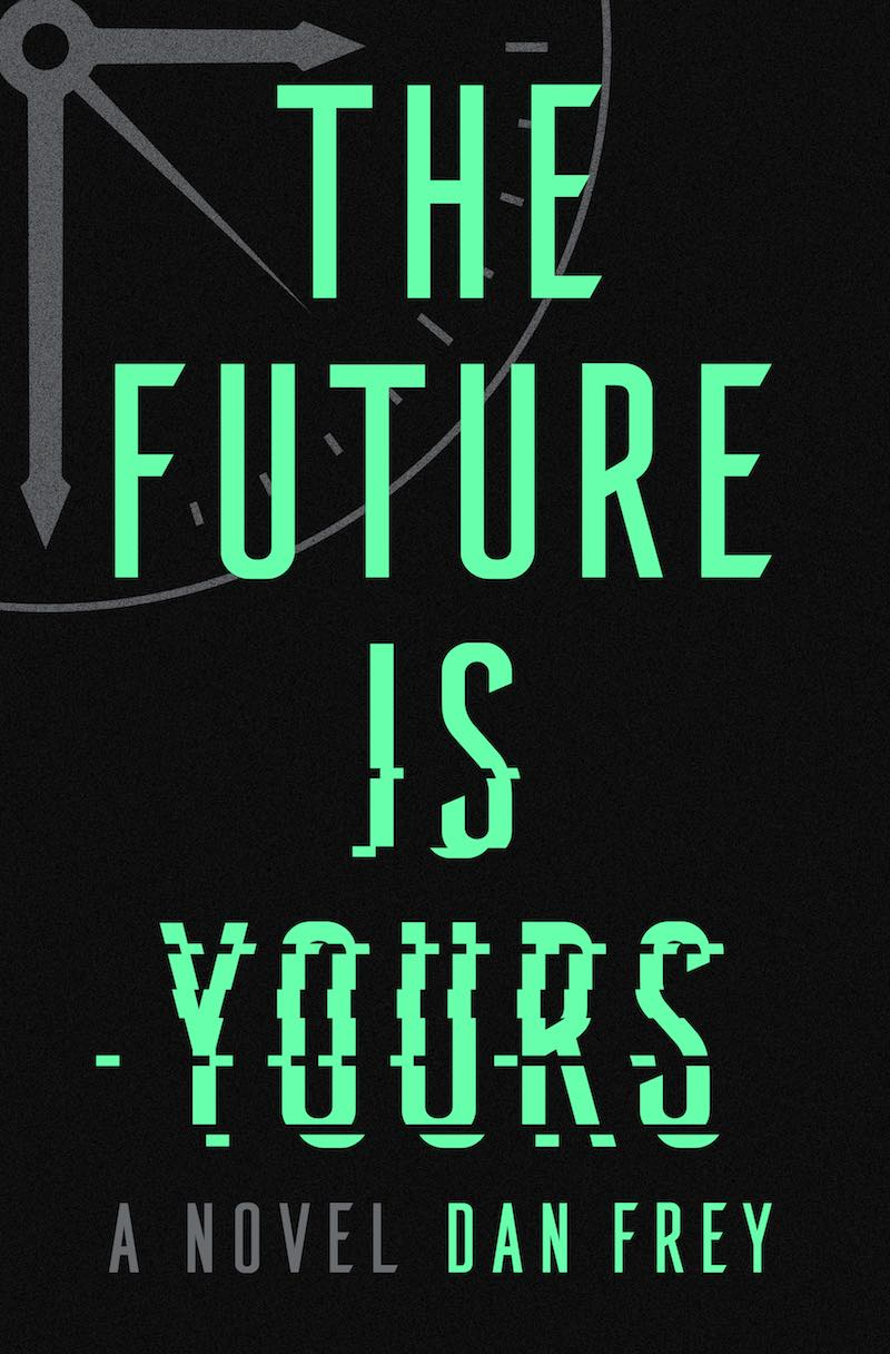Dan Frey The Future Is Yours
